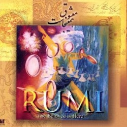Rumi : The Beloved Is Here